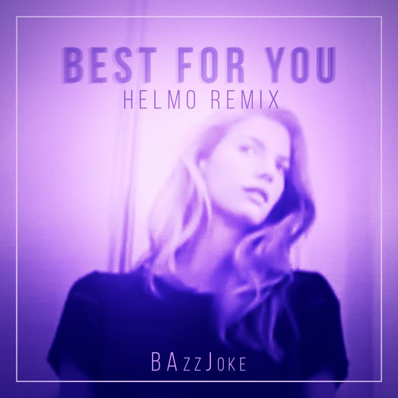 BAzzJoke - Best for You (Helmo Remix)